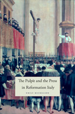 Michelson, The Pulpit and the Press in Reformation Italy, 2013